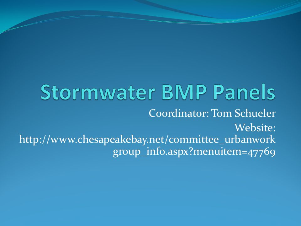 Coordinator: Tom Schueler Website: http://www.chesapeakebay.net/committee_urbanwork group_info.aspx menuitem=47769