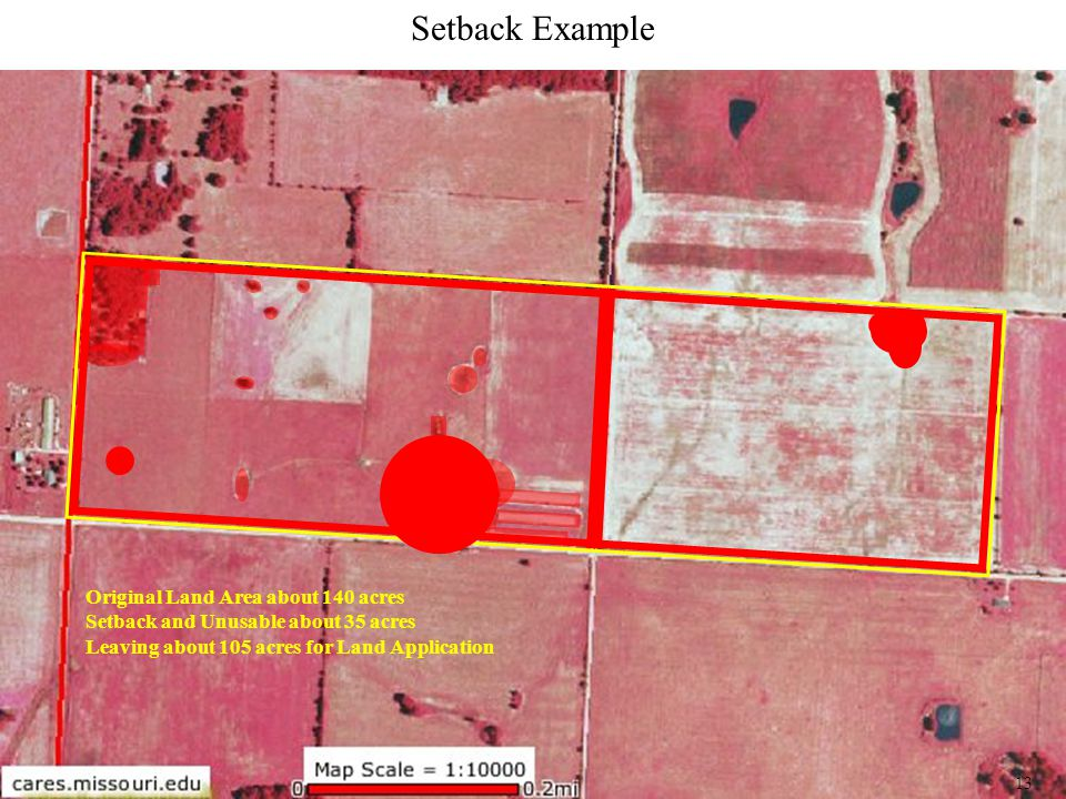 Original Land Area about 140 acres Setback and Unusable about 35 acres Leaving about 105 acres for Land Application Setback Example 13