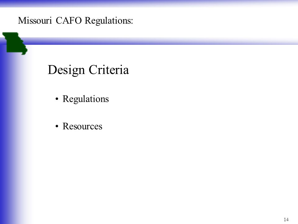 Design Criteria Regulations Resources Missouri CAFO Regulations: 14