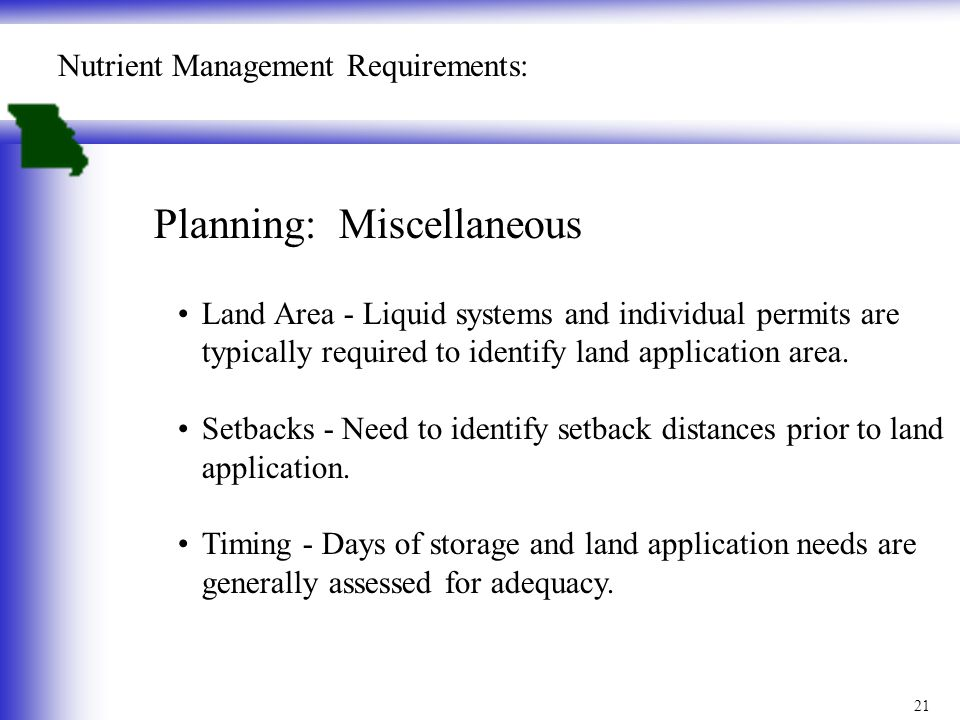 21 Nutrient Management Requirements: Planning: Miscellaneous Land Area - Liquid systems and individual permits are typically required to identify land