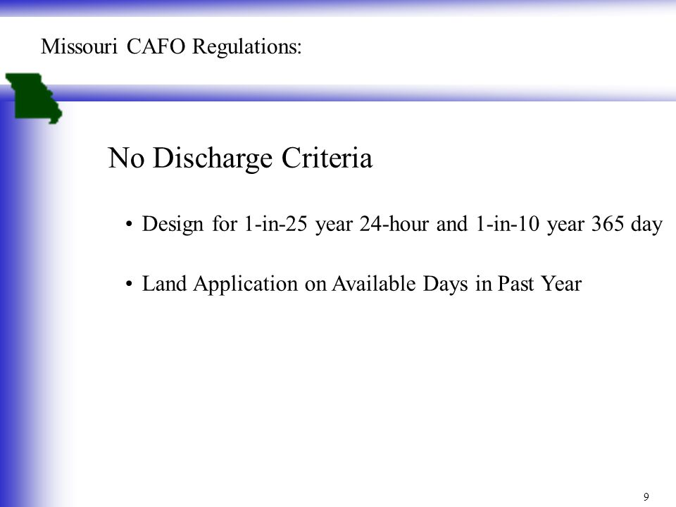 No Discharge Criteria Design for 1-in-25 year 24-hour and 1-in-10 year 365 day Land Application on Available Days in Past Year Missouri CAFO Regulations: 9