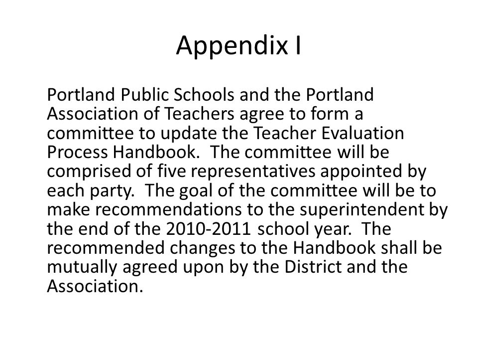 Appendix I Portland Public Schools and the Portland Association of Teachers agree to form a committee to update the Teacher Evaluation Process Handbook.
