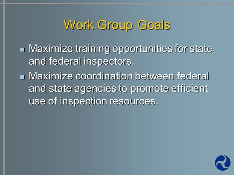 Maximize training opportunities for state and federal inspectors.