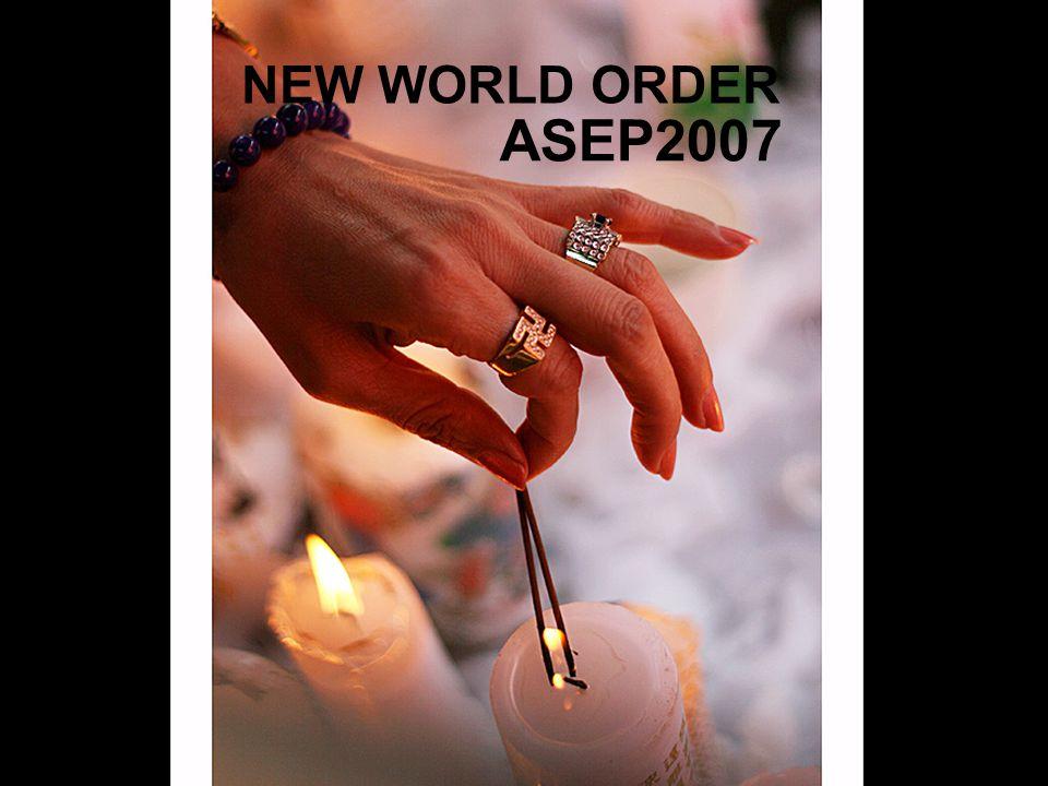 ASEP2007 NEW WORLD ORDER