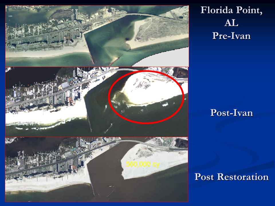 560,000 cy Florida Point, AL Pre-Ivan Post-Ivan Post Restoration