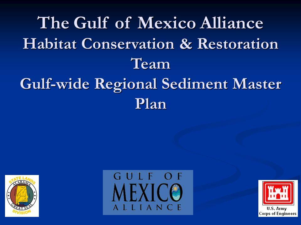 The Gulf of Mexico Alliance Habitat Conservation & Restoration Team Gulf-wide Regional Sediment Master Plan