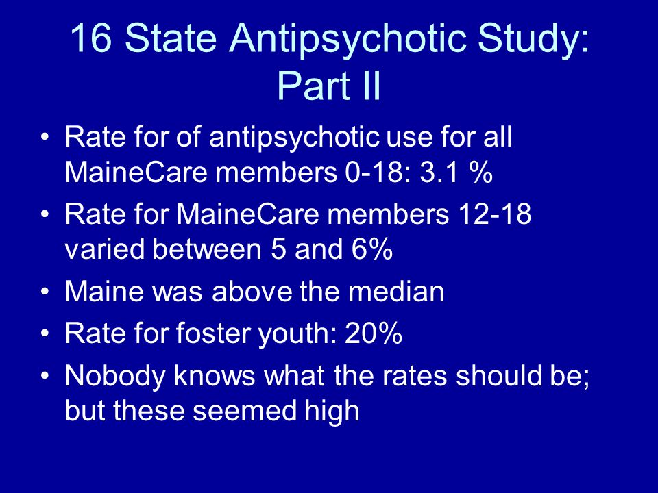 Rationale for More Intense Focus on Antipsychotics Although psychotropics should never be used inappropriately, stimulants and antidepressants are relatively safe Medically important side effects are very common with antipsychotics Majority of psychotropic side effect burden would seem to be due to antipsychotics Other less prevalent meds that commonly have medically important side effects…
