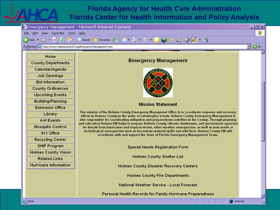 HIMSS PHR Workgroup - 12 September 2008 Florida Agency for Health Care Administration Florida Center for Health Information and Policy Analysis Holmes County website links to the FHIN PHR site