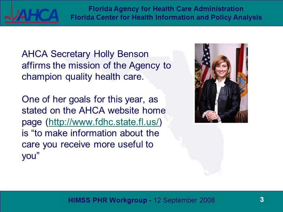 HIMSS PHR Workgroup - 12 September 2008 Florida Agency for Health Care Administration Florida Center for Health Information and Policy Analysis 14 A website link was posted in the Holmes County Emergency Management website (http://www.holmescountyfl.org/EmergencyManagement.htm)http://www.holmescountyfl.org/EmergencyManagement.htm
