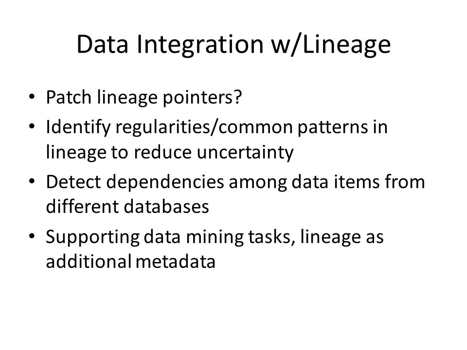 Data Integration w/Lineage Patch lineage pointers.