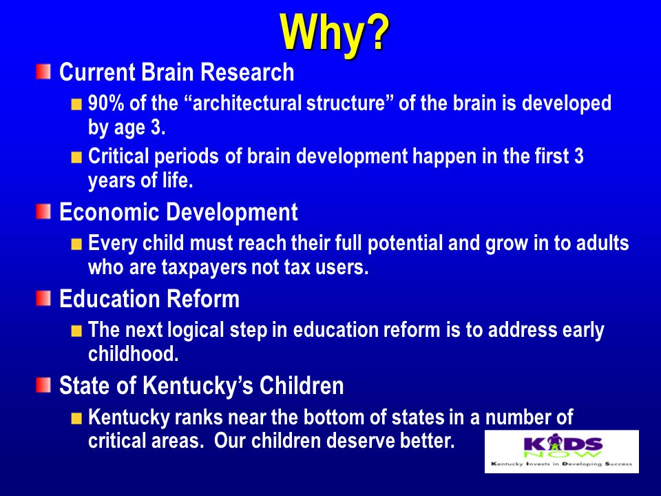 """Why? Current Brain Research 90% of the """"architectural structure"""" of the brain is developed by age 3. Critical periods of brain development happen in t"""