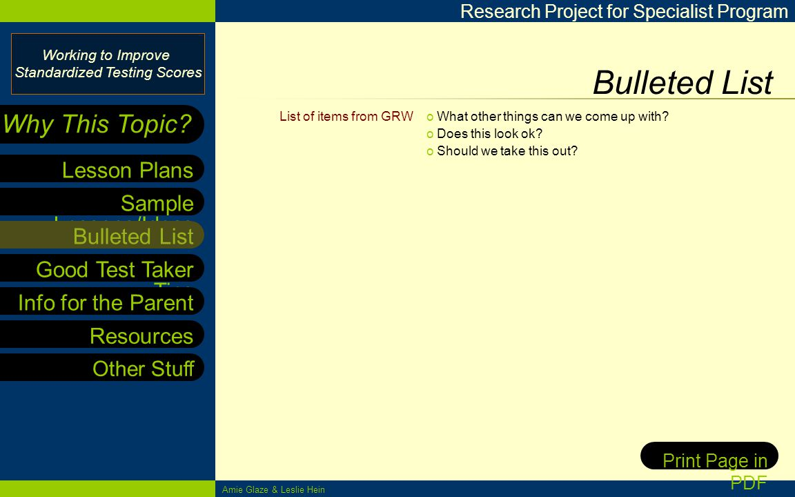 Working to Improve Standardized Testing Scores Research Project for Specialist Program Sample Lessons/Ideas Bulleted List Good Test Taker Tips Info for the Parent Lesson Plans Why This Topic.
