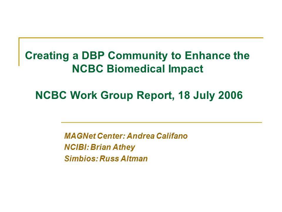 Outcomes: Create a DBP community within the NCBCs:  ACTION: Make an interactome map of the existing DBPs with potential synergies to be published in Symbios magazine Use this forum to inform target biological communities (not just NCBCs).