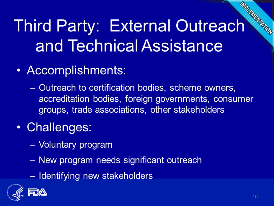 Third Party: External Outreach and Technical Assistance Accomplishments: –Outreach to certification bodies, scheme owners, accreditation bodies, forei