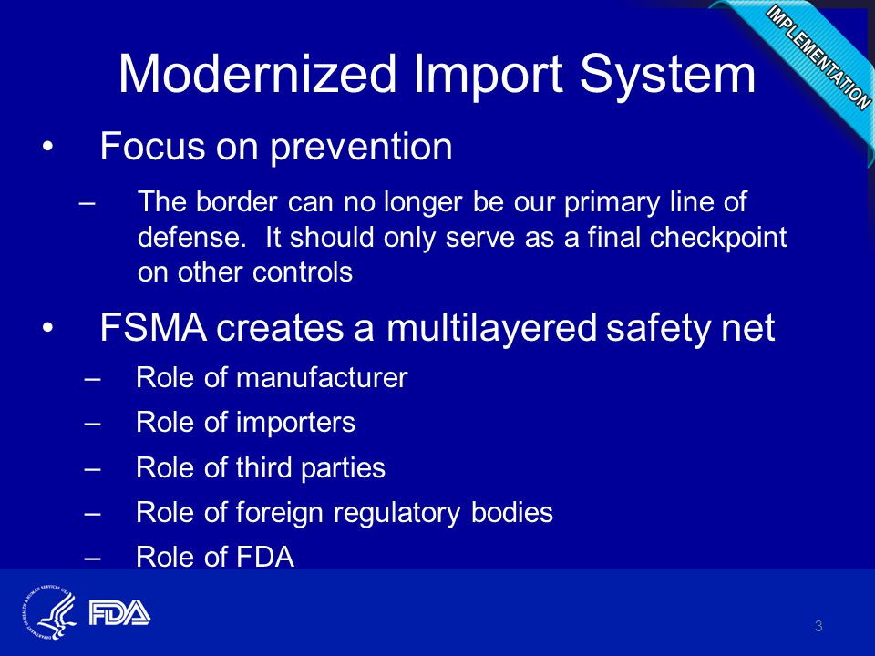 Modernized Import System Focus on prevention –The border can no longer be our primary line of defense.