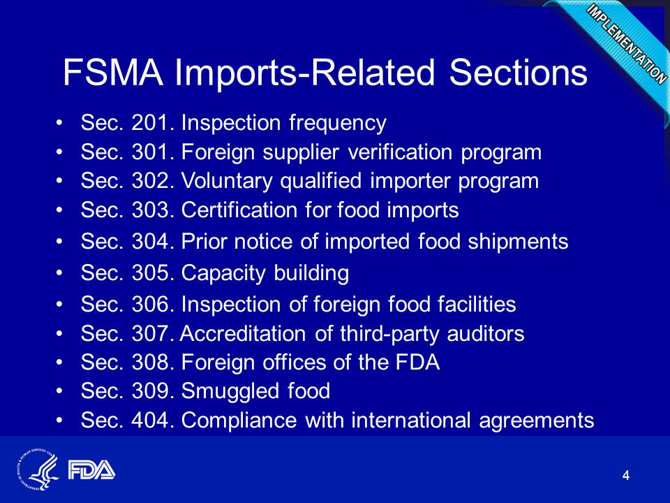 FSMA Imports-Related Sections Sec. 201. Inspection frequency Sec. 301. Foreign supplier verification program Sec. 302. Voluntary qualified importer pr