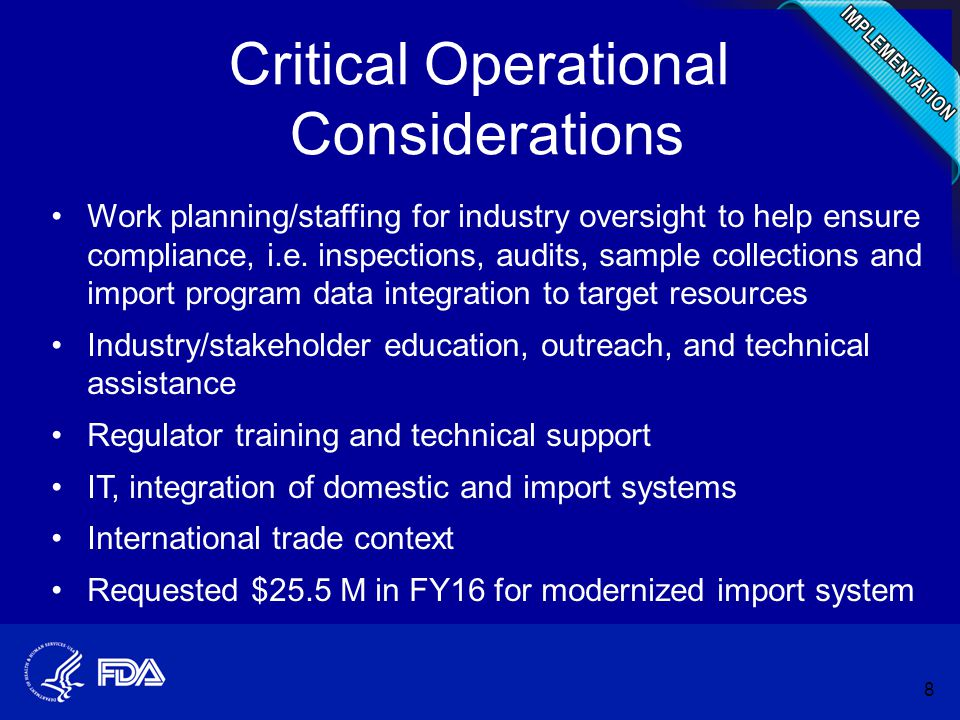 Critical Operational Considerations Work planning/staffing for industry oversight to help ensure compliance, i.e. inspections, audits, sample collecti
