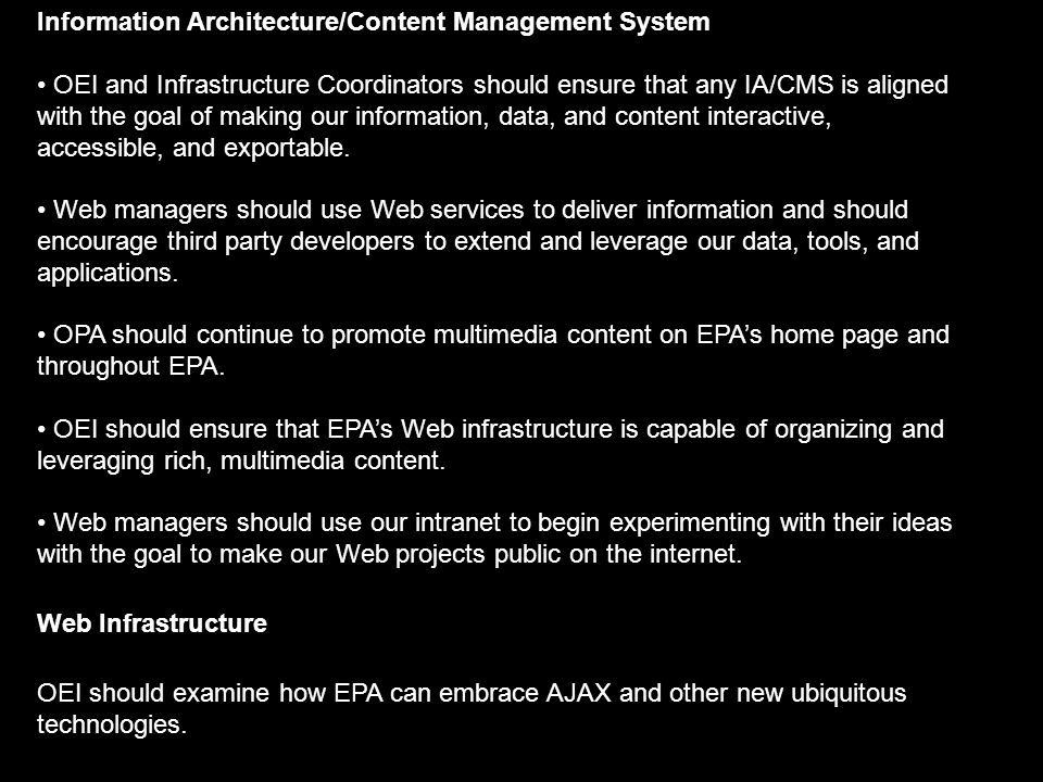 Information Architecture/Content Management System OEI and Infrastructure Coordinators should ensure that any IA/CMS is aligned with the goal of makin