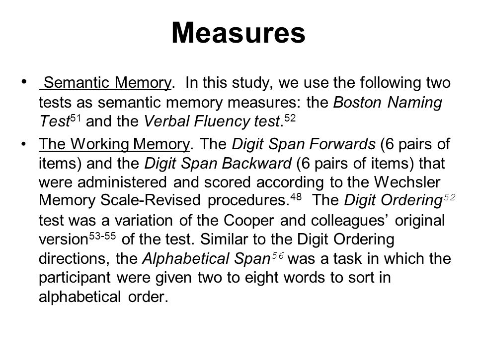 Measures Semantic Memory. In this study, we use the following two tests as semantic memory measures: the Boston Naming Test 51 and the Verbal Fluency