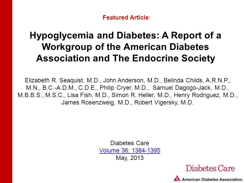 Hypoglycemia and Diabetes: A Report of a Workgroup of the American Diabetes Association and The Endocrine Society Featured Article: Elizabeth R.