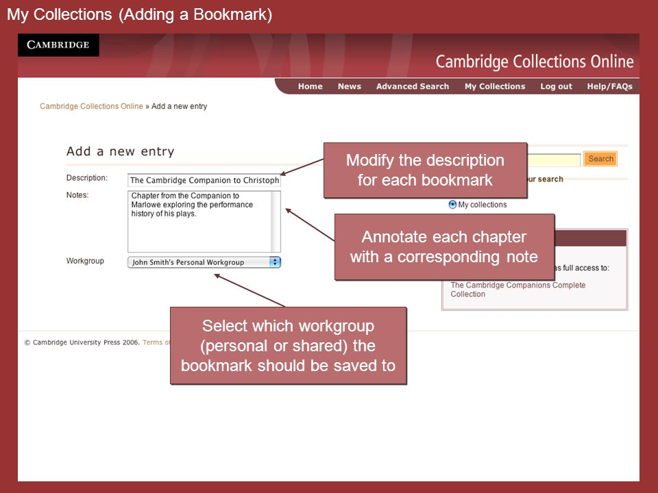 My Collections (Adding a Bookmark) Select which workgroup (personal or shared) the bookmark should be saved to Select which workgroup (personal or shared) the bookmark should be saved to Modify the description for each bookmark Modify the description for each bookmark Annotate each chapter with a corresponding note