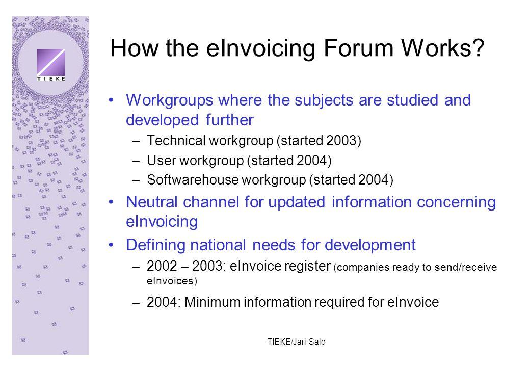 TIEKE/Jari Salo How the eInvoicing Forum Works.