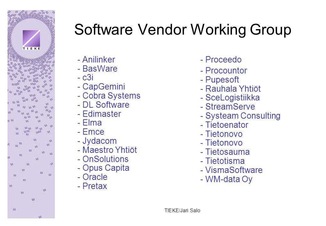 TIEKE/Jari Salo Software Vendor Working Group - Anilinker - BasWare - c3i - CapGemini - Cobra Systems - DL Software - Edimaster - Elma - Emce - Jydacom - Maestro Yhtiöt - OnSolutions - Opus Capita - Oracle - Pretax - Proceedo - Procountor - Pupesoft - Rauhala Yhtiöt - SceLogistiikka - StreamServe - Systeam Consulting - Tietoenator - Tietonovo - Tietonovo - Tietosauma - Tietotisma - VismaSoftware - WM-data Oy