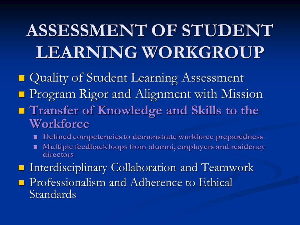 ASSESSMENT OF STUDENT LEARNING WORKGROUP Quality of Student Learning Assessment Quality of Student Learning Assessment Program Rigor and Alignment wit