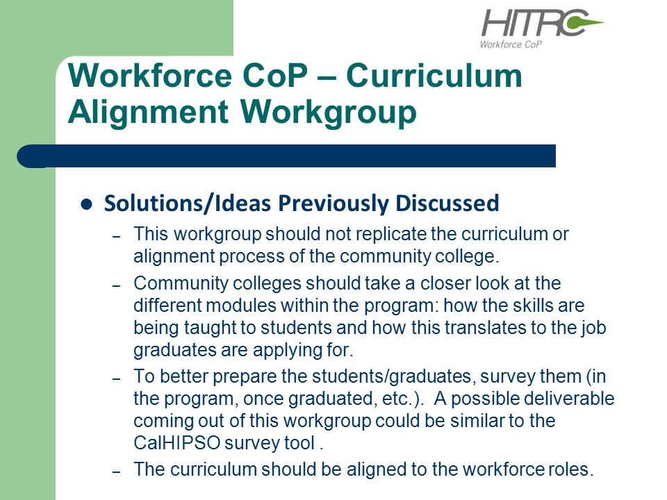Workforce CoP – Curriculum Alignment Workgroup Solutions/Ideas Previously Discussed – This workgroup should not replicate the curriculum or alignment