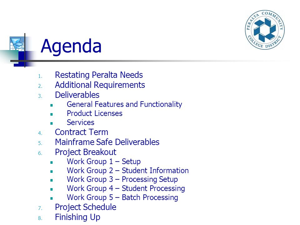 Agenda 1. Restating Peralta Needs 2. Additional Requirements 3.