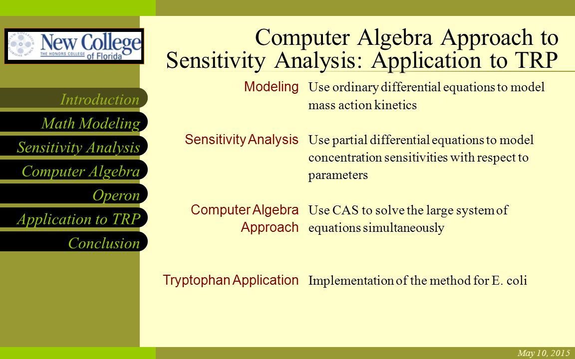 NCF LOGO Casey Henderson and Necmettin Yildirim Sensitivity Analysis Computer Algebra Operon Application to TRP Math Modeling Introduction Conclusion