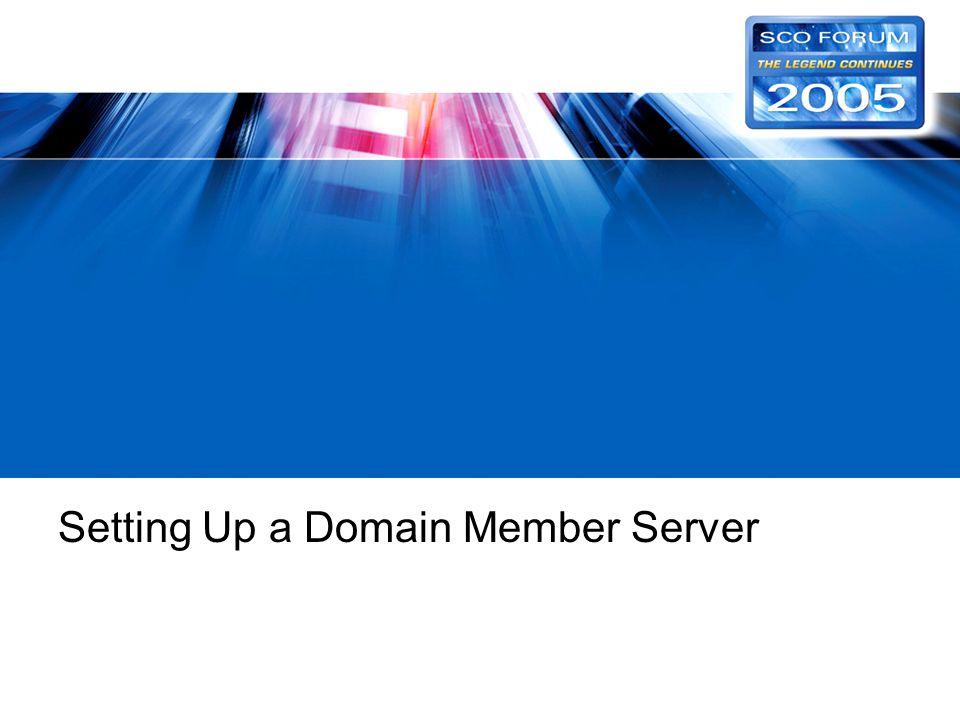 Setting Up a Domain Member Server