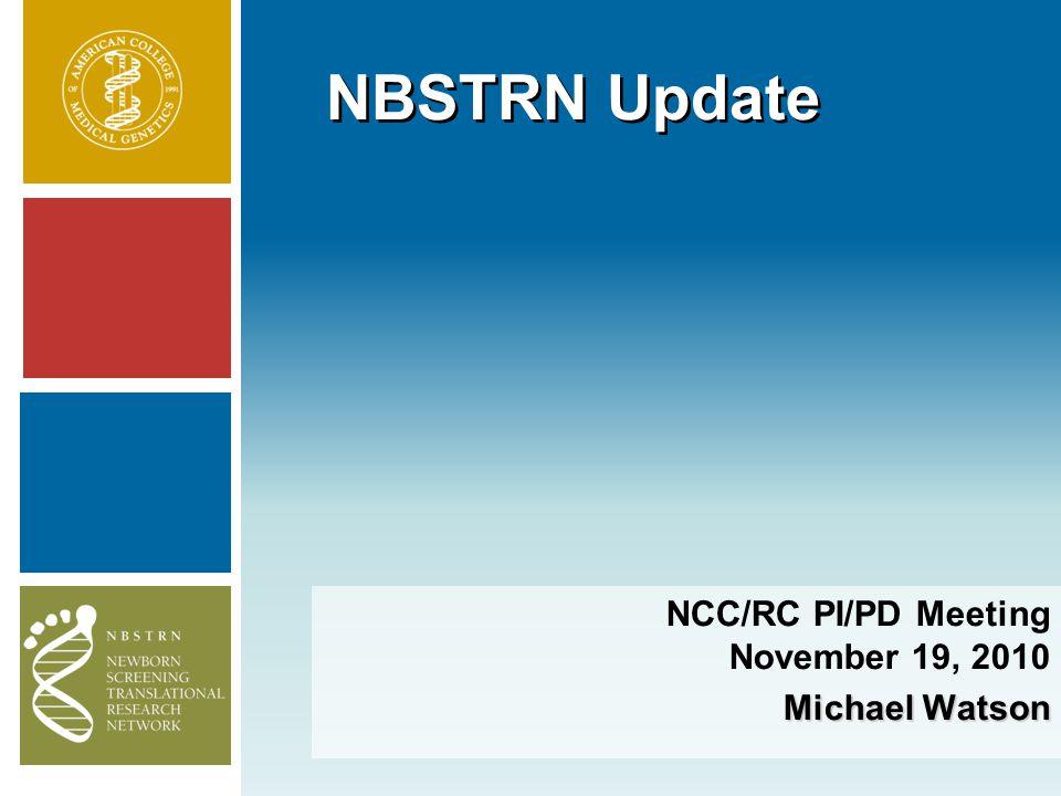 NBSTRN Update NCC/RC PI/PD Meeting November 19, 2010 Michael Watson