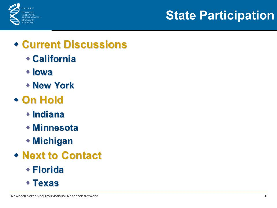 State Participation  Current Discussions  California  Iowa  New York  On Hold  Indiana  Minnesota  Michigan  Next to Contact  Florida  Texa