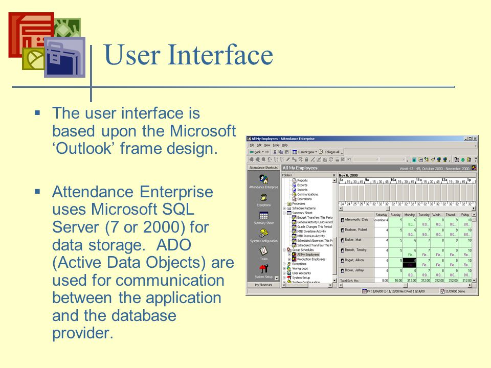 User Interface  The user interface is based upon the Microsoft 'Outlook' frame design.