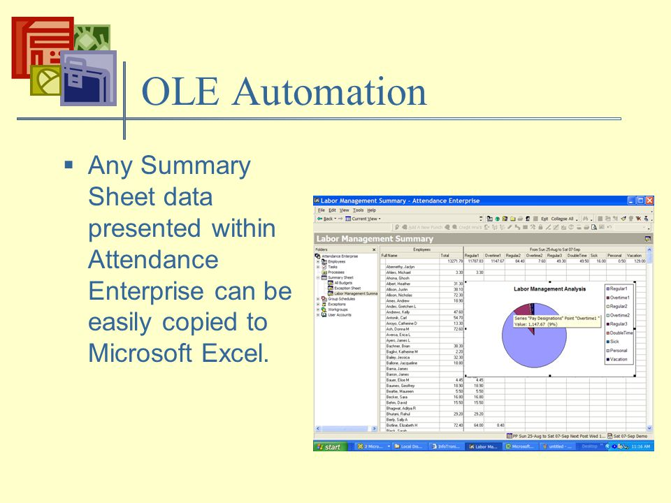 OLE Automation  Any Summary Sheet data presented within Attendance Enterprise can be easily copied to Microsoft Excel.
