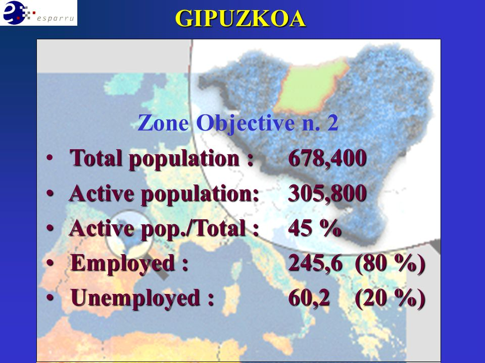 Zone Objective n. 2 Total population :678,400 Active population:305,800 Active population:305,800 Active pop./Total : 45 % Active pop./Total : 45 % Em
