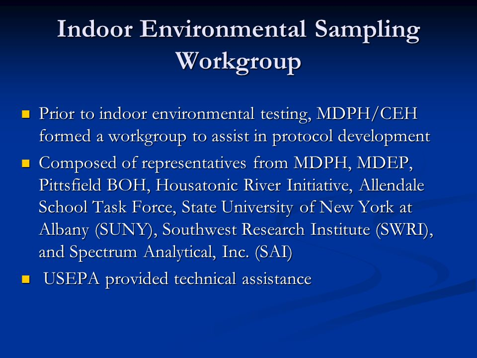 SWRI Vacuum Dust Results for Aroclors LocationResultND=0ResultND=1/2 Screening Value Bag A NDND 0.4 (ATSDR CREG) 1 (ATSDR Child EMEG) 10 (ATSDR Adult EMEG) 2 (MDEP) Bag B NDND Results in mg/kg