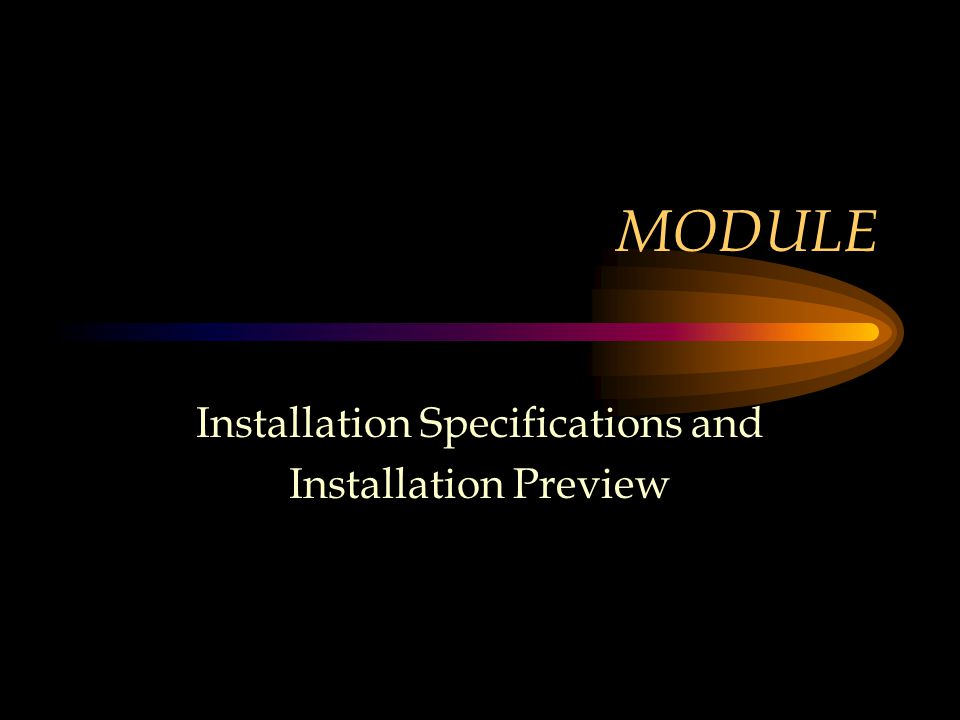 MODULE Installation Specifications and Installation Preview