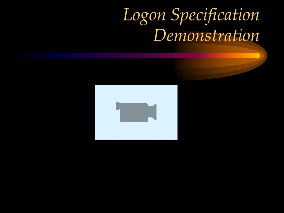 Logon Specification Demonstration