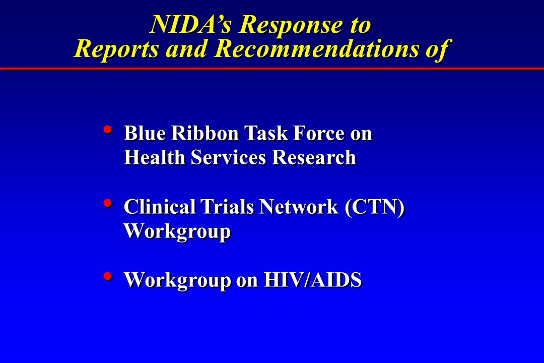 NIDA's Response to Reports and Recommendations of NIDA's Response to Reports and Recommendations of Blue Ribbon Task Force on Health Services Research