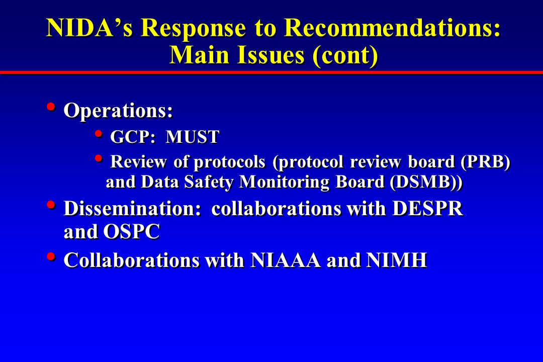 Operations: GCP: MUST Review of protocols (protocol review board (PRB) and Data Safety Monitoring Board (DSMB)) Dissemination: collaborations with DES