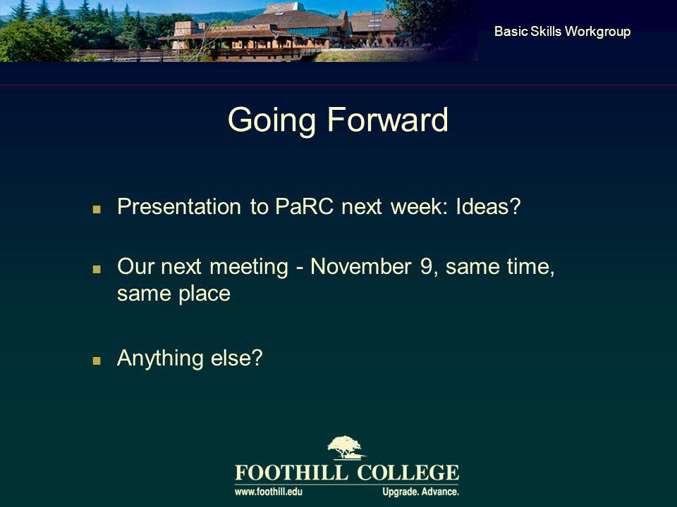 Going Forward Presentation to PaRC next week: Ideas.