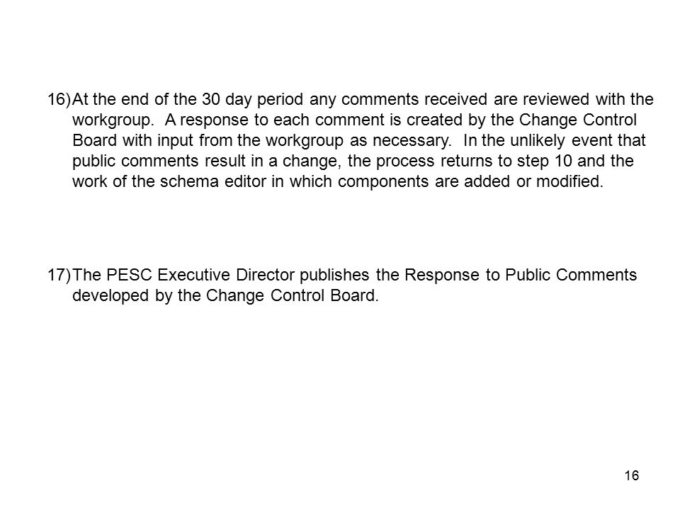 16 17)The PESC Executive Director publishes the Response to Public Comments developed by the Change Control Board.