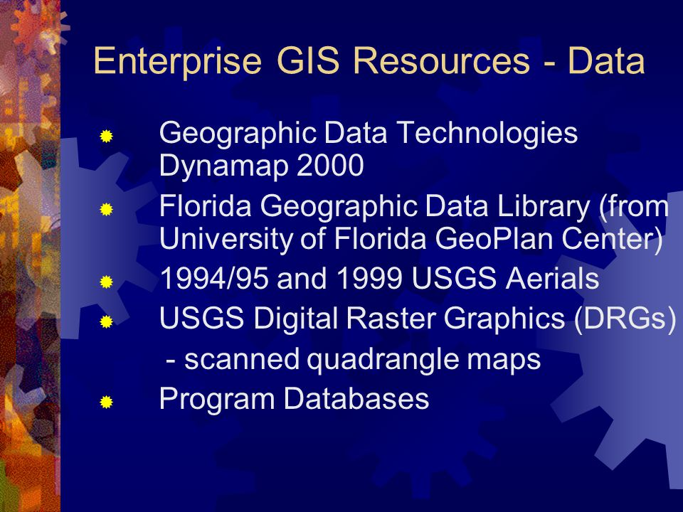 Enterprise GIS Resources - Data  Geographic Data Technologies Dynamap 2000  Florida Geographic Data Library (from University of Florida GeoPlan Cent