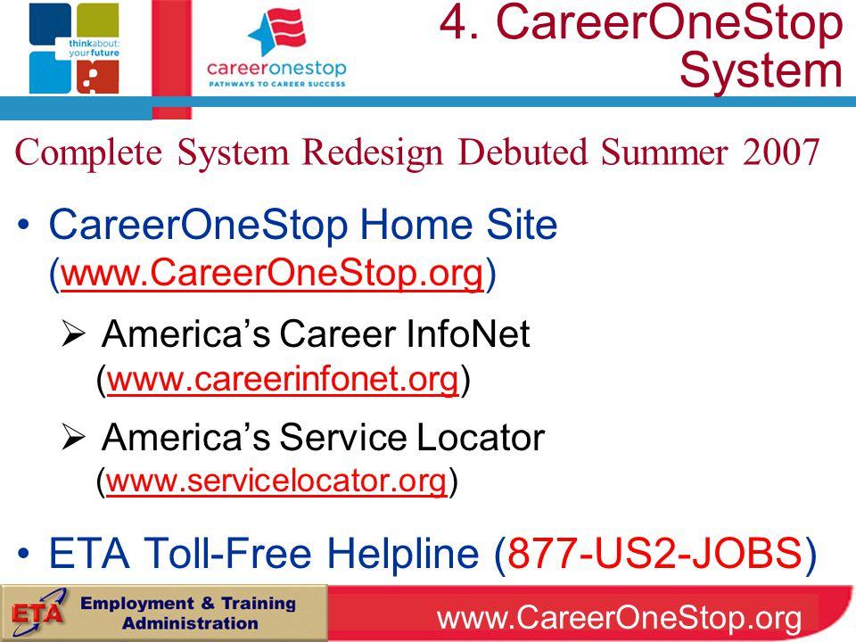 CareerOneStop Home Site (www.CareerOneStop.org)www.CareerOneStop.org  America's Career InfoNet (www.careerinfonet.org)www.careerinfonet.org  America's Service Locator (www.servicelocator.org)www.servicelocator.org ETA Toll-Free Helpline (877-US2-JOBS) 4.