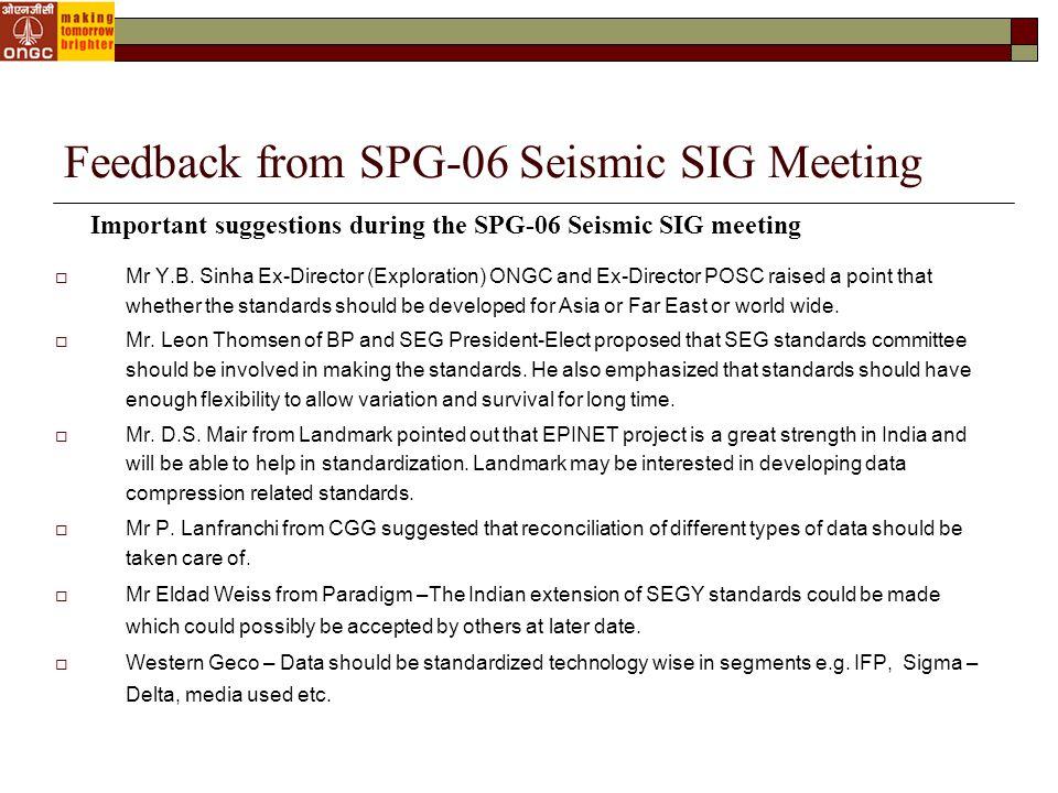 Feedback from SPG-06 Seismic SIG Meeting  Mr Y.B.