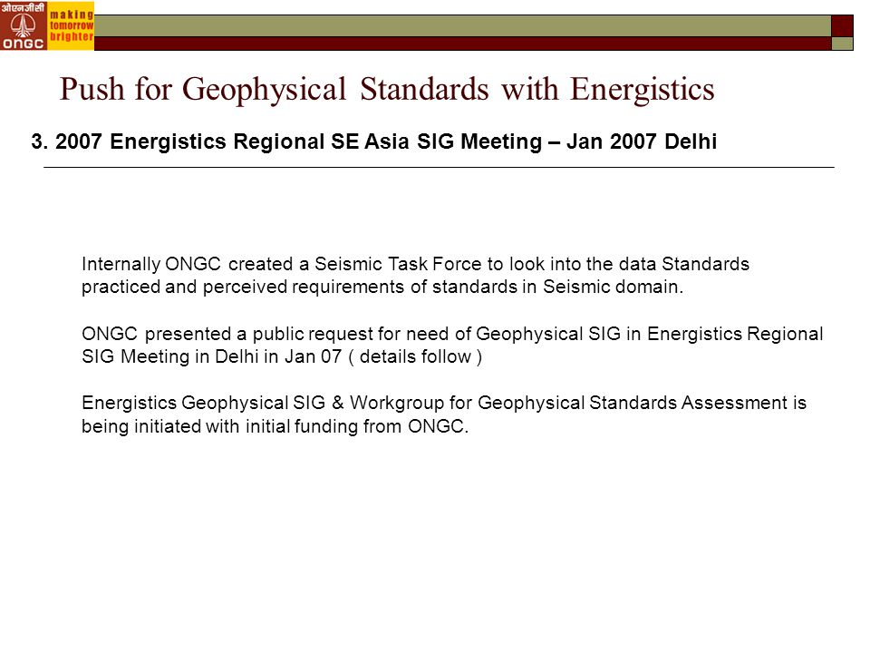 1.Review of In-house standardization (Naming Standards / Conventions) efforts of ONGC by Energistics.