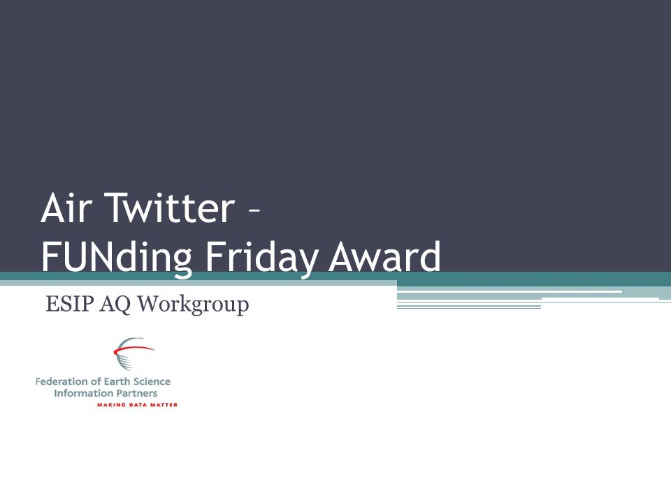 Air Twitter – FUNding Friday Award ESIP AQ Workgroup