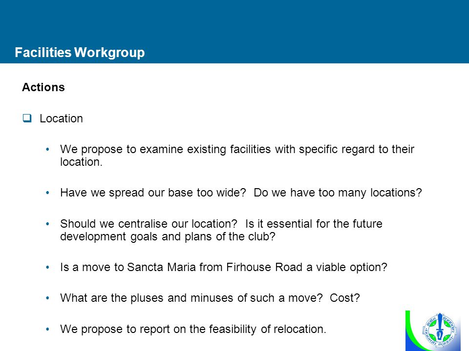 Facilities Workgroup Actions  Location We propose to examine existing facilities with specific regard to their location.